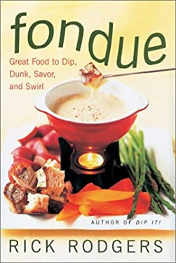 Fondue: Great Food to Dip, Dunk, Savor, and Swirl 9780688158668