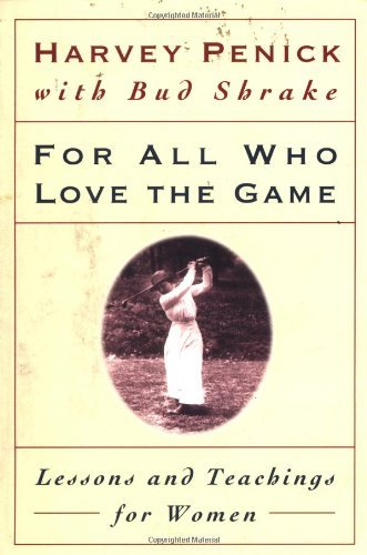 For All Who Love the Game: Lessons and Teachings for Women 9780684867342