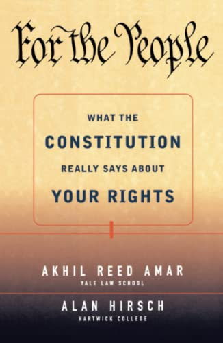 For the People: What the Constitution Really Says about Your Rights 9780684871028