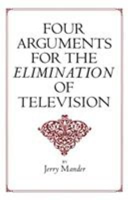 Four Arguments for the Elimination of Television 9780688082741