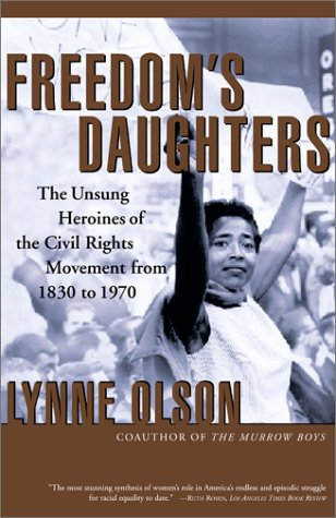 Freedom's Daughters: The Unsung Heroines of the Civil Rights Movement from 1830 to 1970 9780684850139