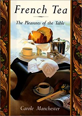 French Tea: The Pleasures of the Table 9780688113551