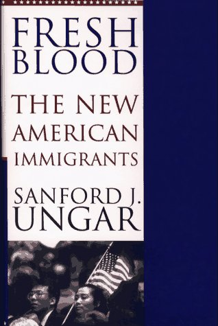 Fresh Blood: The New American Immigrants 9780684808604