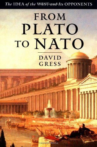 From Plato to NATO: The Idea of the West and Its Opponents 9780684827896