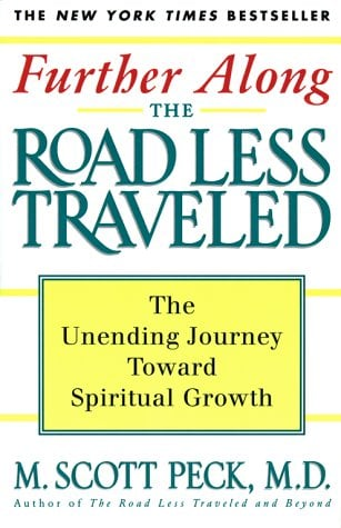 Further Along the Road Less Traveled: The Unending Journey Towards Spiritual Growth 9780684847238