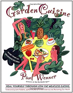 GardenCuisine: Heal Yourself Through Low-Fat, Meatless Eating