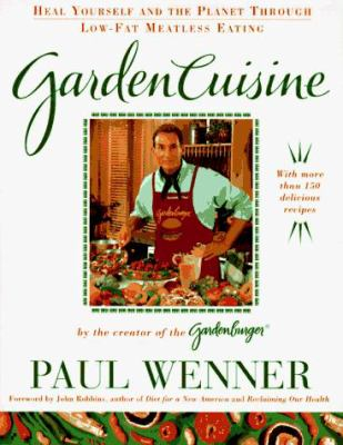 Gardencuisine: Heal Yourself and the Planet Through Low-Fat Meatless Eating 9780684831787