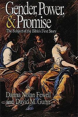 Gender, Power, and Promise: The Subject of the Bible's First Story 9780687140428