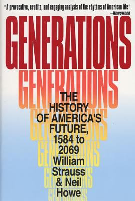 Generations: The History of America's Future, 1584 to 2069 9780688119126