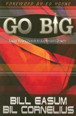 Go Big!: Lead Your Church to Explosive Growth! 9780687334421