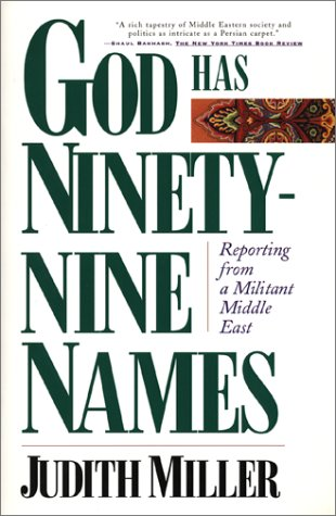 God Has Ninety Nine Names: Reporting from a Militant Middle East 9780684832289