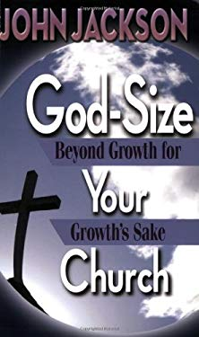 God-Size Your Church: Beyond Growth for Growth's Sake 9780687649099