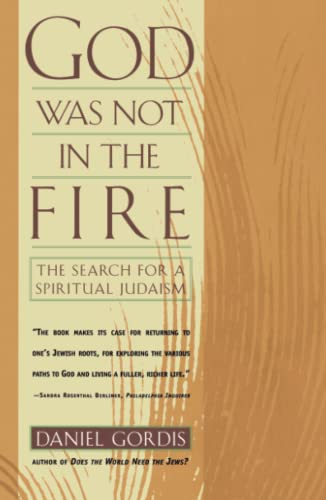 God Was Not in the Fire: The Search for a Spiritual Judaism 9780684825267