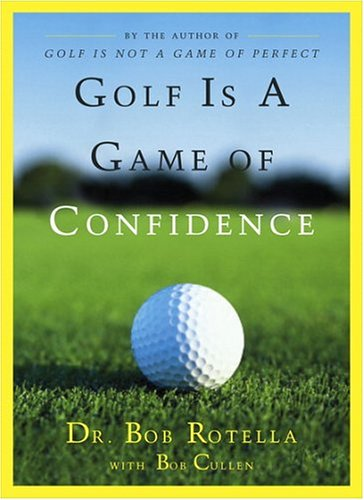 Golf Is a Game of Confidence 9780684830407