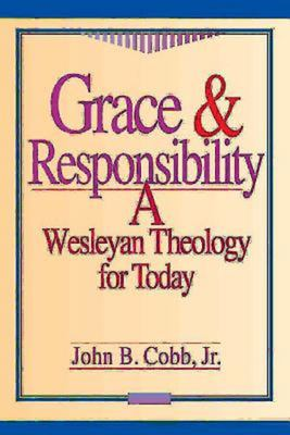 Grace and Responsibility: A Wesleyan Theology for Today 9780687007691