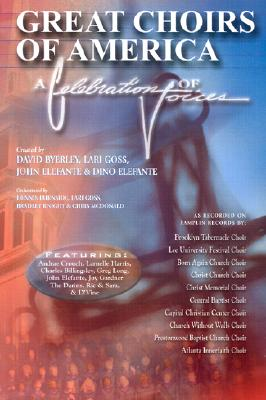 Great Choirs of America: A Celebration of Voices, Satb