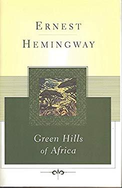 Green Hills of Africa 9780684844633