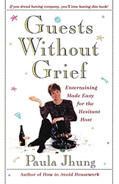 Guests Without Grief: Entertaining Made Easy for the Hesitant Host 9780684818849
