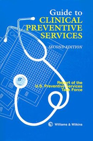Guide to Clinical Preventive Services: Report of the Us Preventive Services Task Force 9780683085082