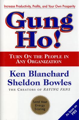 Gung Ho!: Turn on the People in Any Organization 9780688154288