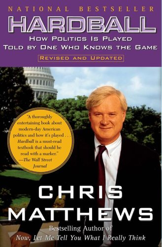 Hardball: How Politics in Played- Told by One Who Knows the Game 9780684845593