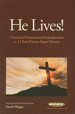 He Lives!: Choral and Instrumental Introductions to 12 Best-Known Easter Hymns