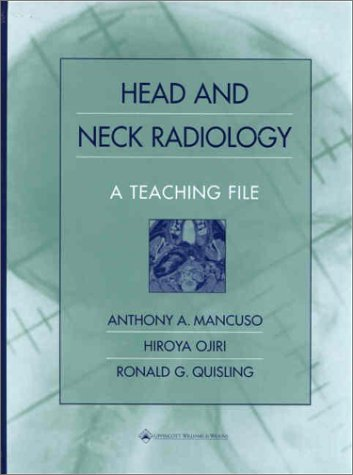 Head and Neck Radiology: A Teaching File 9780683301441