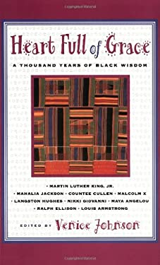 Heart Full of Grace: A Thousand Years of Black Wisdom 9780684825427