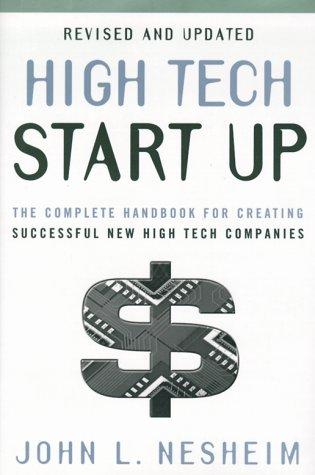 High Tech Start Up: The Complete Handbook for Creating Successful New High Tech Companies 9780684871707