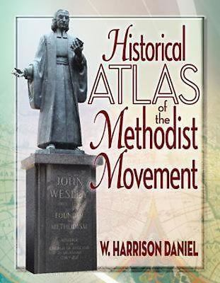 Historical Atlas of the Methodist Movement 9780687656516