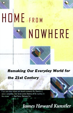 Home from Nowhere: Remaking Our Everyday World for the 21st Century 9780684837376
