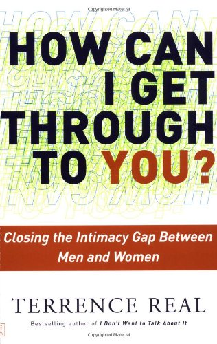 How Can I Get Through to You?: Closing the Intimacy Gap Between Men and Women 9780684868783