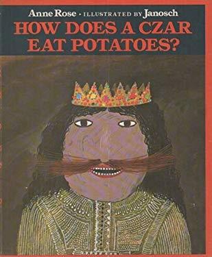 How Does a Czar Eat Potatoes?