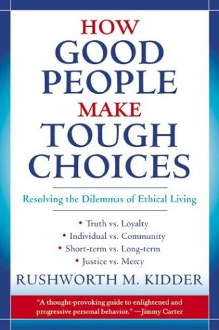 How Good People Make Tough Choices: Resolving the Dilemmas of Ethical Living 9780688175900