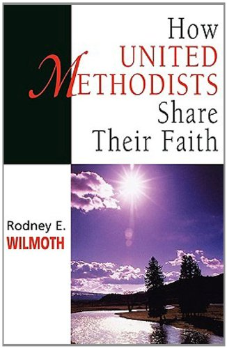 How United Methodists Share Their Faith 9780687075843