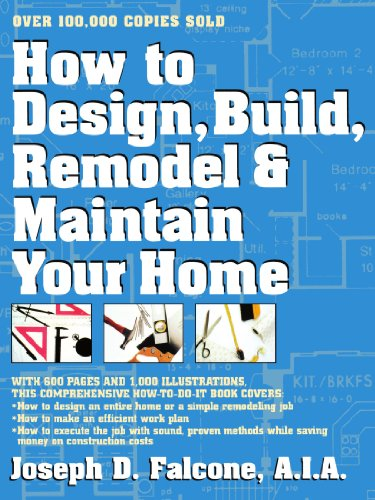 How to Design, Build, Remodel and Maintain Your Home 9780684813776