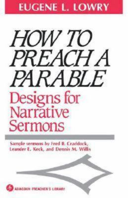 How to Preach a Parable: Designs for Narrative Sermons 9780687179244