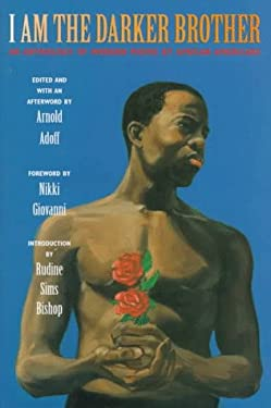 I Am the Darker Brother I Am the Darker Brother: An Anthology of Modern Poems by African Americans an Anthology of Modern Poems by African Americans 9780689812415