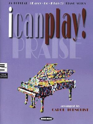 I Can Play! Praise: 25 Popular (Easy to Play) Piano Solos