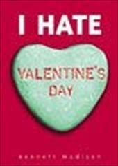 I Hate Valentine's Day 2540365
