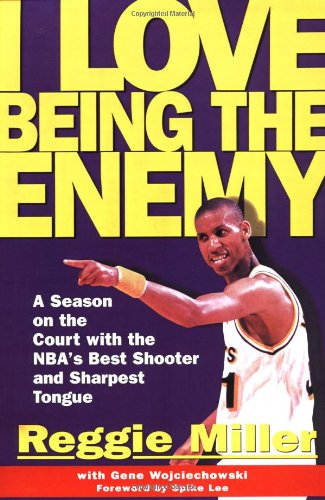 I Love Being the Enemy: A Season on the Court with the NBA's Best Shooter and Sharpest Tongue 9780684870397