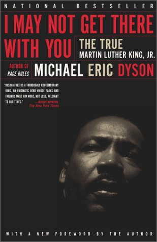 I May Not Get There with You: The True Martin Luther King JR 9780684830377