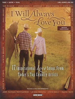 I Will Always Love You: 17 Inspirational Songs from Today's Top Country Artists