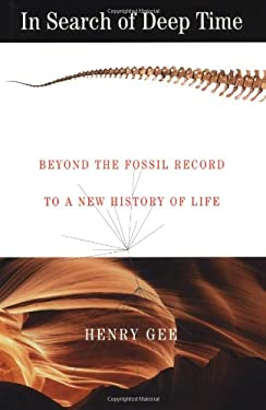 In Search of Deep Time: Beyond the Fossil Record to a New History of Life 9780684854212