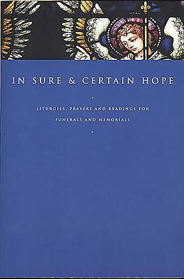 In Sure and Certain Hope: Liturgies, Prayers and Readings for Funerals and Memorials 9780687054039
