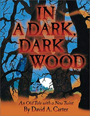 In a Dark, Dark Wood: An Old Tale with a New Twist 9780689852800