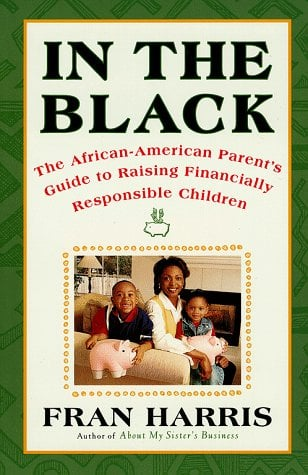 In the Black: The African-American Parent's Guide to Raising Financially Responsible Children 9780684843384