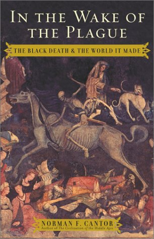 In the Wake of the Plague: The Black Death and the World It Made 9780684857350