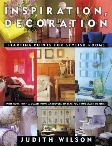 Inspiration, Decoration: Starting Points for Stylish Rooms 9780684856803
