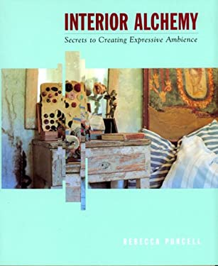 Interior Alchemy: Secrets to Creating Expressive Ambience 9780688148942